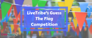 LiveTribe's Guess The Flag Competition 2